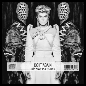"Röyksopp & Robyn ""Do It Again"" EP Mystic Production / 26.05.2014"