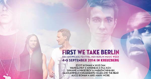Berlin Festival 2014: First We Take Berlin