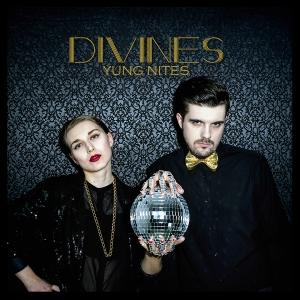"""Divines """"Yung Nites"""""""