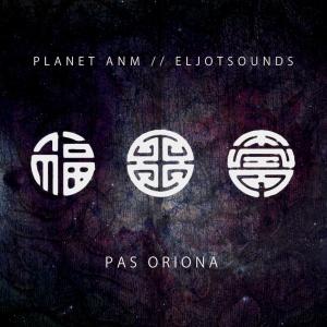 """Planet ANM/EljotSounds """"Pas Oriona"""""""