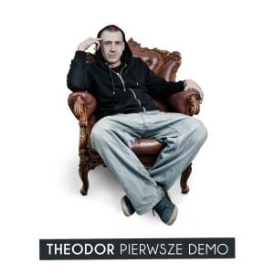 """Theodor """"Pierwsze demo"""""""