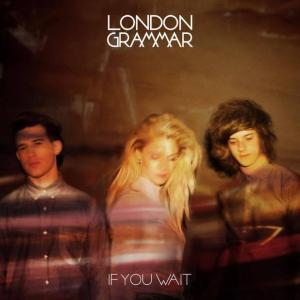 "London Grammar ""If You Wait"""