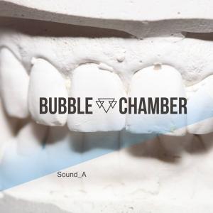 "Bubble Chamber ""Sound_A"""