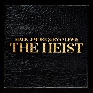 """Macklemore & Ryan Lewis """"The Heist"""""""