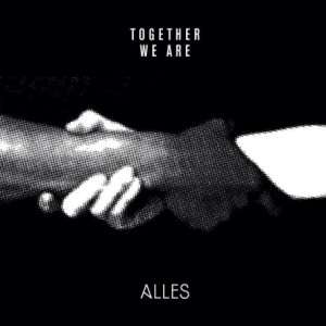 "Alles ""Together We Are Alles"""
