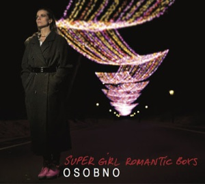 "Super Girl & Romantic Boys ""Osobno"""