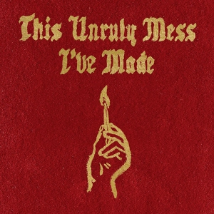 "Macklemore & Ryan Lewis ""This Unruly Mess I've Made"""