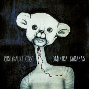 """Dominika Barabas """"Rustykalny cyrk"""""""