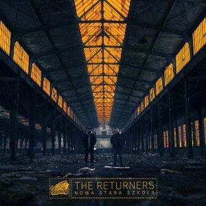 """The Returners """"Nowa stara szkoła"""""""