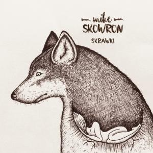 """Mike Skowron """"Skrawki"""""""